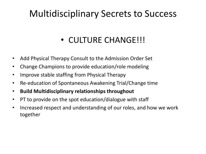 Multidisciplinary Secrets to Success