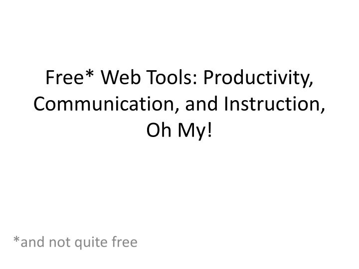 free web tools productivity communication and instruction oh my n.