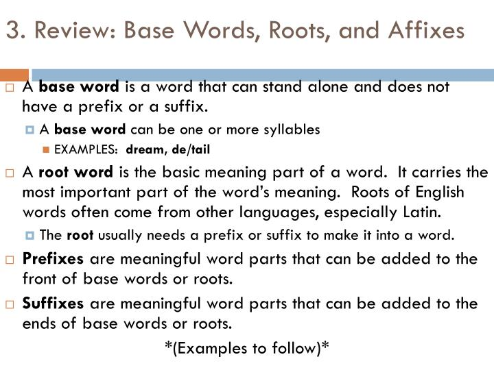 3. Review: Base Words, Roots, and Affixes