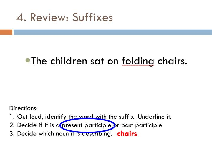 4. Review: Suffixes