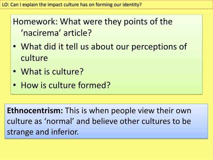 LO: Can I explain the impact culture has on forming our identity?
