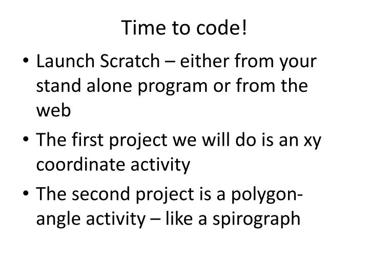 Time to code!