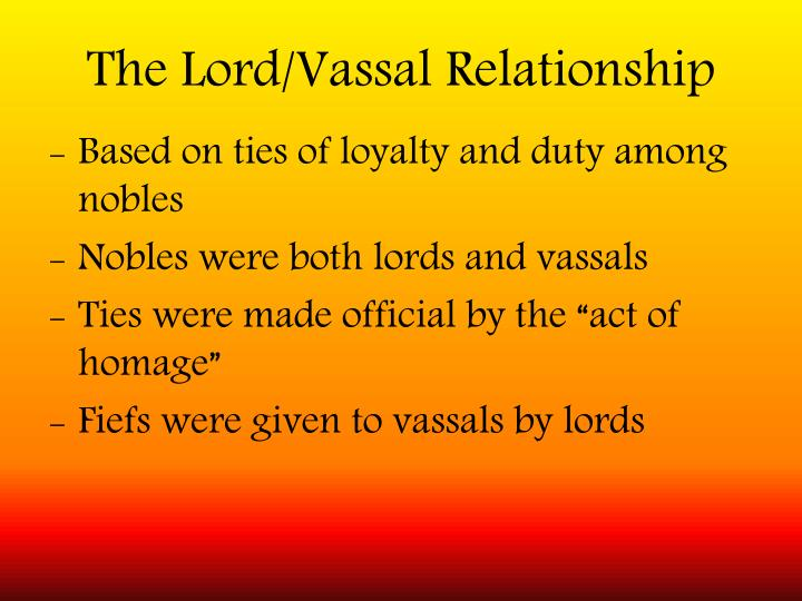 The Lord/Vassal Relationship