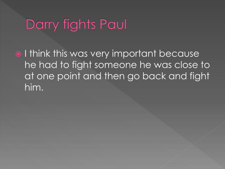 Darry fights paul
