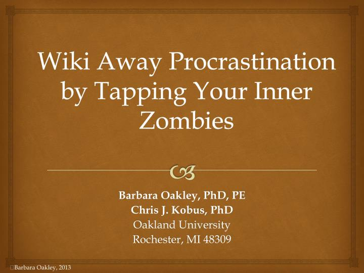 Ppt wiki away procrastination by tapping your inner zombies wiki away procrastination by tapping your inner zombies toneelgroepblik Choice Image