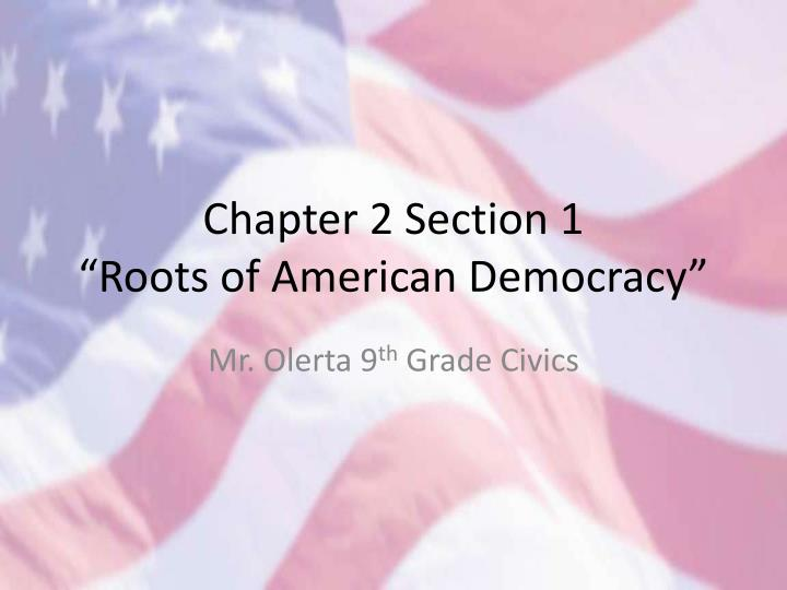 chapter 2 section 1 roots of american democracy n.