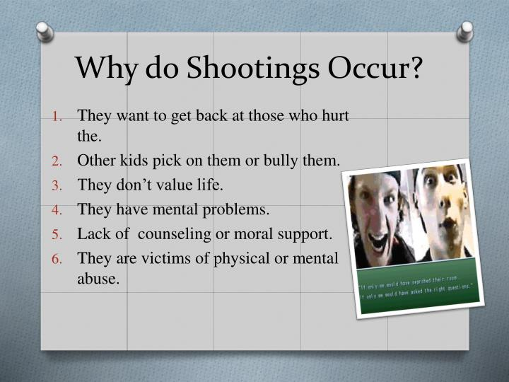 Why do shootings occur