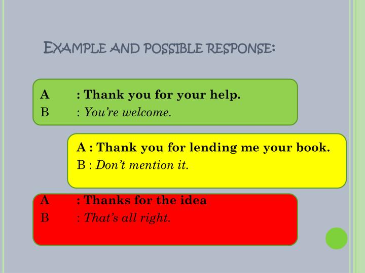Example and possible response:
