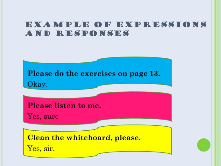 EXAMPLE OF EXPRESSIONS AND RESPONSES