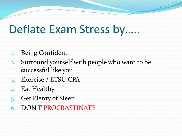 Deflate Exam Stress by…..