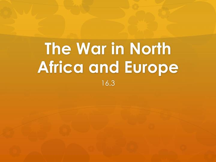 the war in north a frica and europe n.