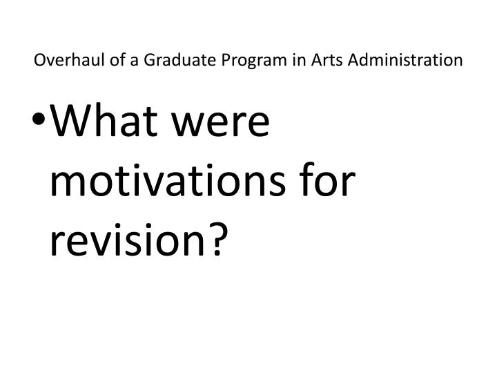 Overhaul of a graduate program in arts administration1