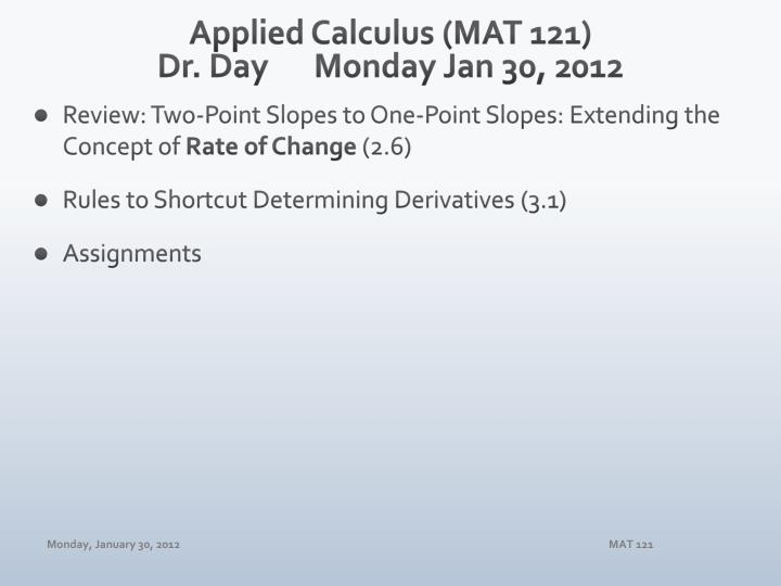 applied calculus mat 121 dr day monday jan 30 2012 n.