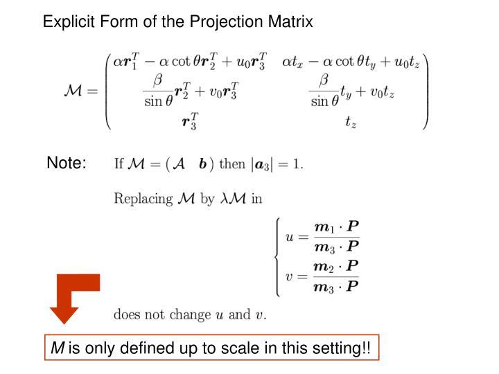 Explicit Form of the Projection Matrix