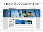 1 log on to www imtce2014 com