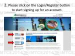 2 please click on the login register button to start signing up for an account