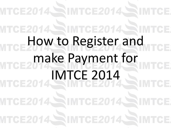 how to register and make payment for imtce 2014