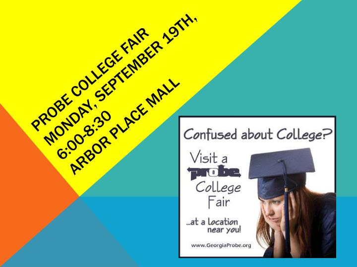 probe college fair monday september 19th 6 00 8 30 arbor place mall n.