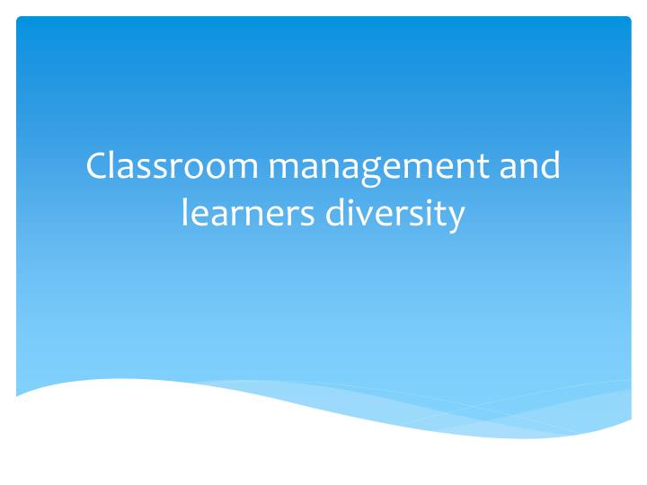 classroom management and learners diversity n.