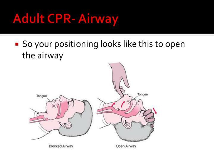 Adult CPR- Airway