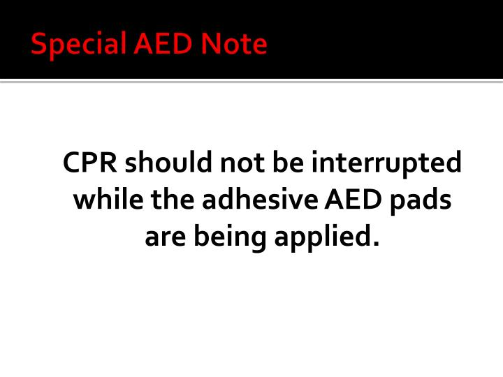 Special AED Note