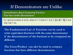 if denominators are unlike