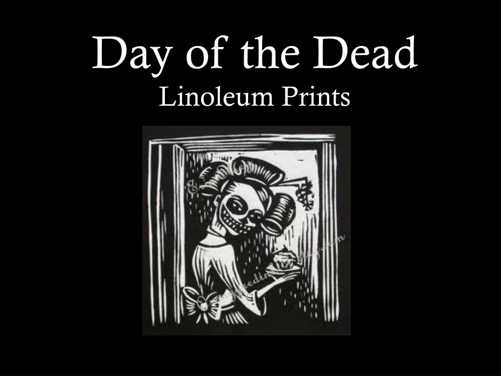 ppt day of the dead linoleum prints powerpoint presentation id