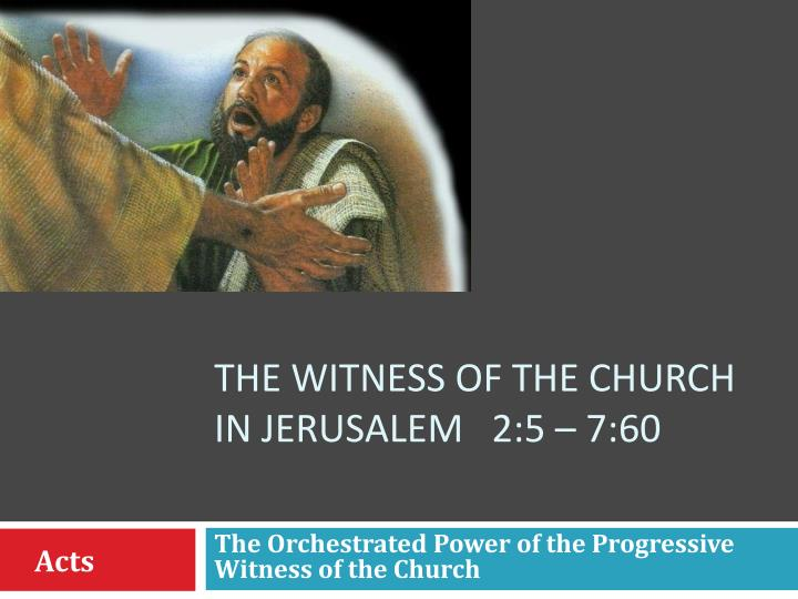 the witness of the church in jerusalem 2 5 7 60 n.