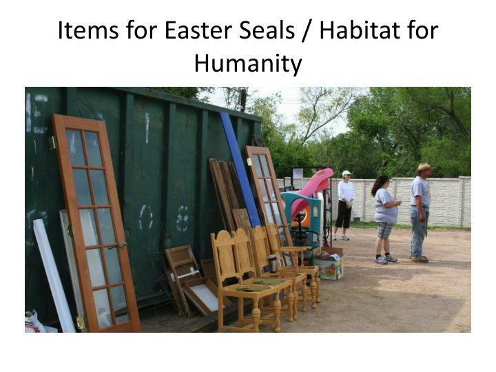 Items for Easter Seals / Habitat for Humanity