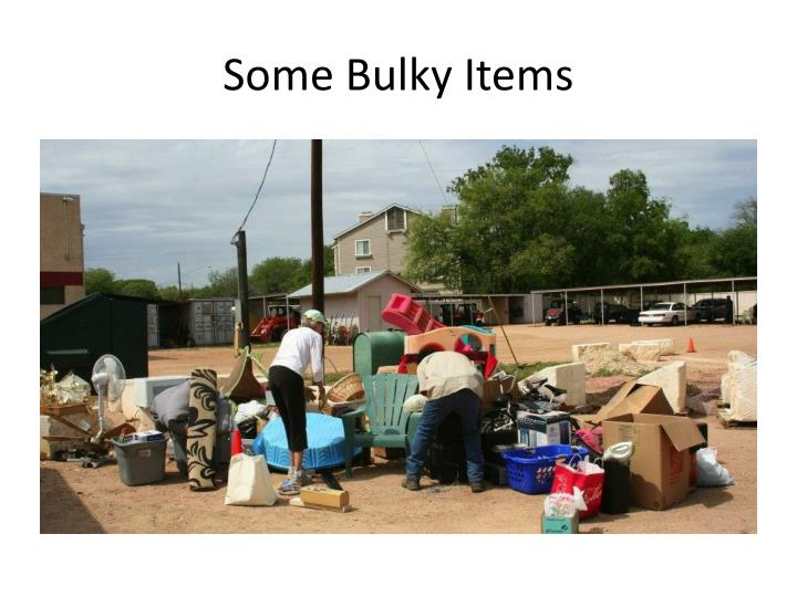Some Bulky Items