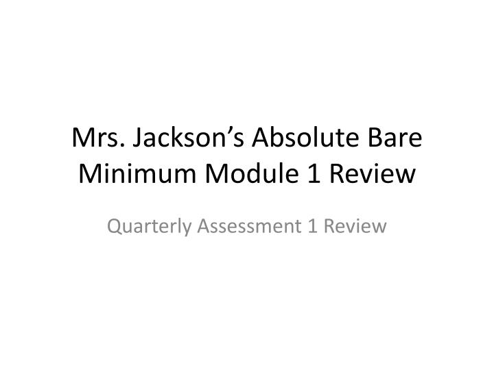 mrs jackson s absolute bare minimum module 1 review