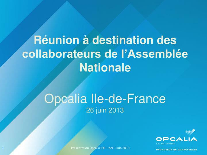 R union destination des collaborateurs de l assembl e nationale opcalia ile de france 26 juin 2013