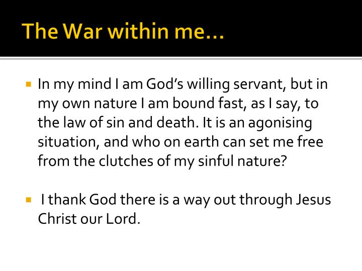 The War within me…