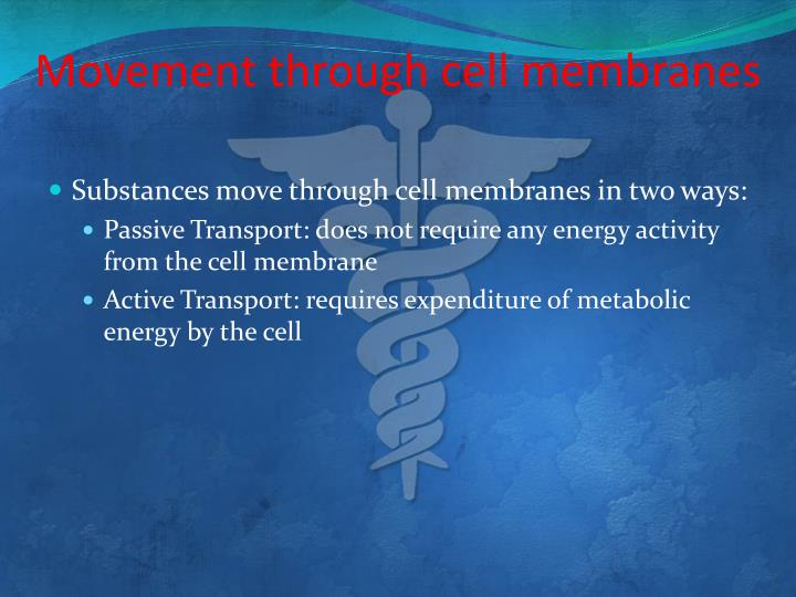 Movement through cell membranes