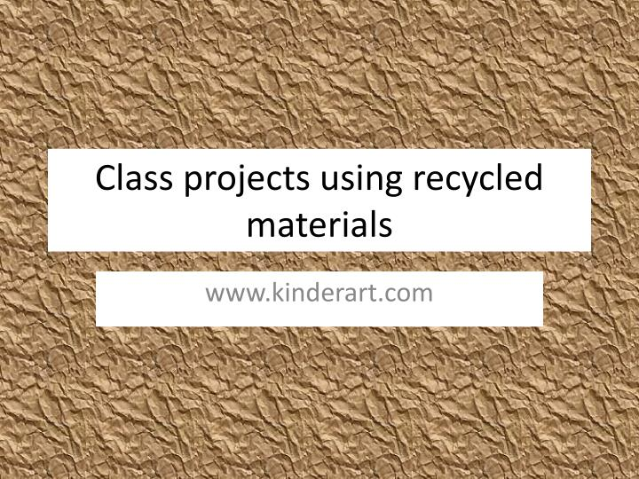 class projects using recycled materials n.