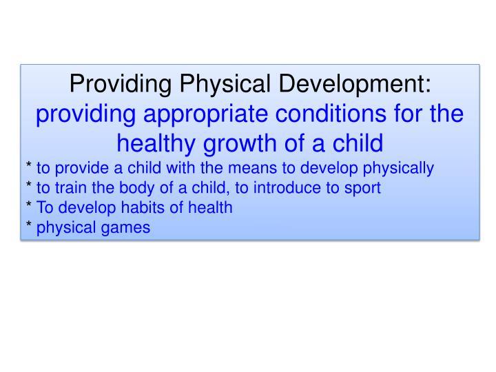 Providing Physical Development: