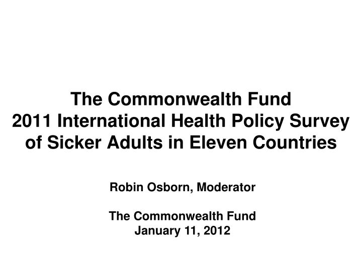 the commonwealth fund 2011 international health policy survey of sicker adults in eleven countries n.