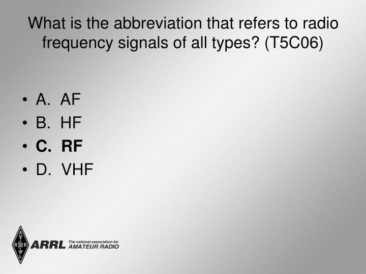 What is the abbreviation that refers to radio frequency signals of all types? (T5C06)