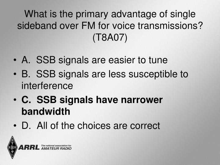 What is the primary advantage of single sideband over FM for voice transmissions? (T8A07)