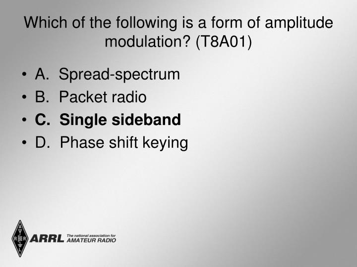 Which of the following is a form of amplitude modulation? (T8A01)