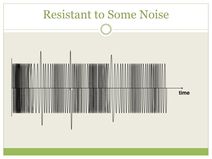 Resistant to Some Noise