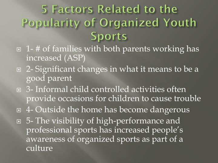 5 factors related to the popularity of organized youth sports