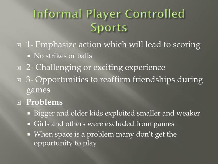 Informal Player Controlled Sports