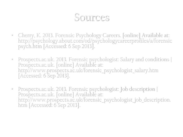 forensic psychology careers online available at httppsychologyaboutcomodpsychologycareerprofilesaforensicpsychhtm accessed 6 sep 2013