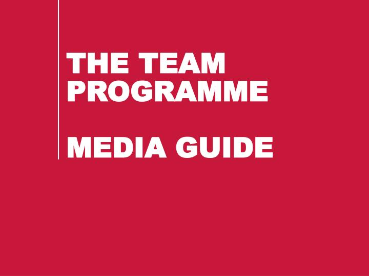 The team programme media guide