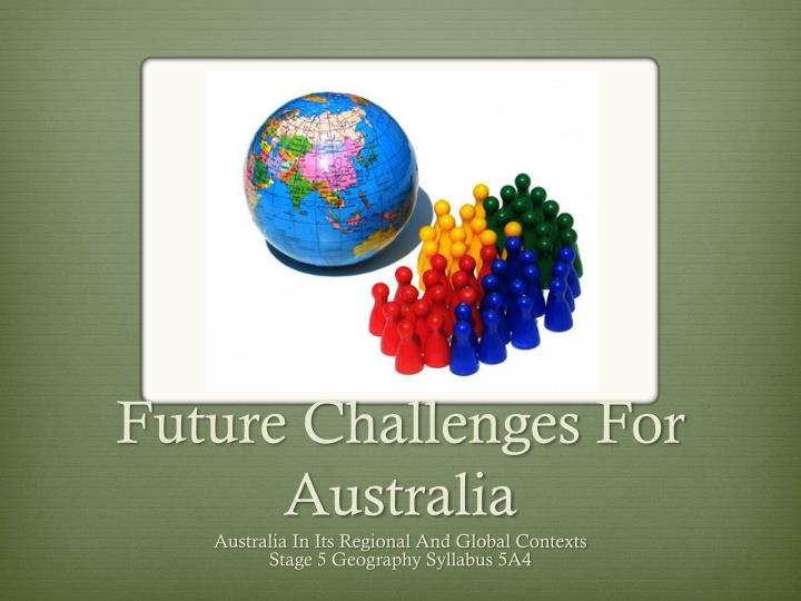 future challenges for australia n.
