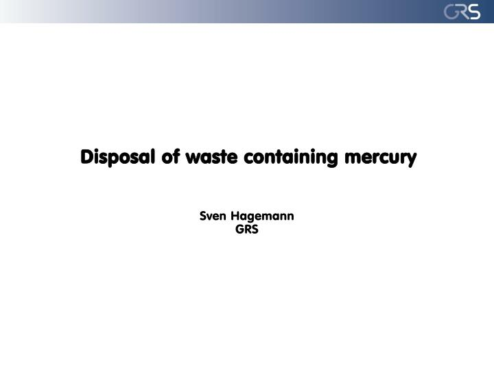 Disposal of waste containing mercury