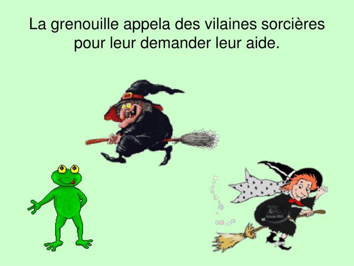 La grenouille appela des vilaines