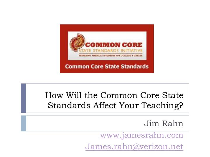 how w ill the common core state standards a ffect your teaching n.