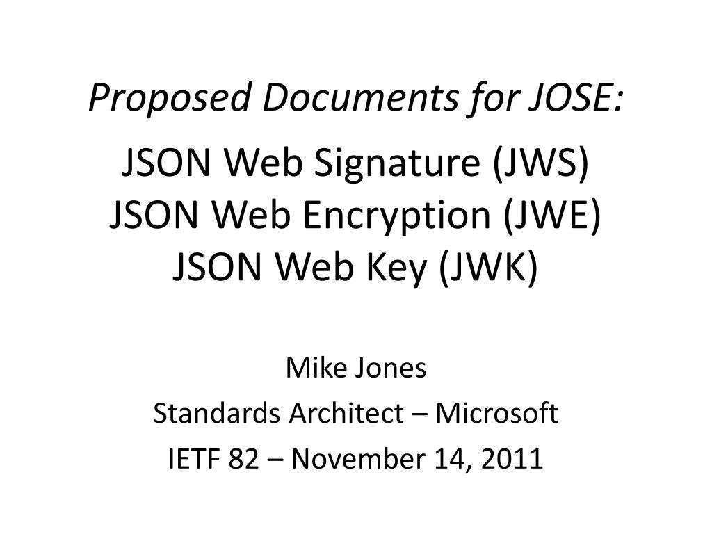 PPT - Proposed Documents for JOSE: JSON Web Signature (JWS